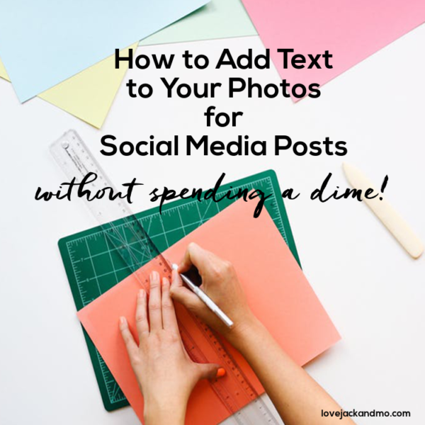 How to Ad Text to Your Photos for Social Media Posts without spending a dime